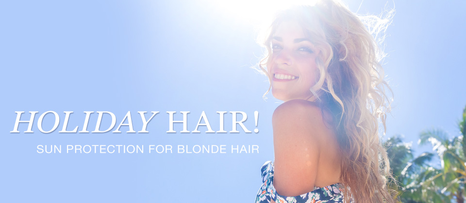 Sun protection for blonde hair