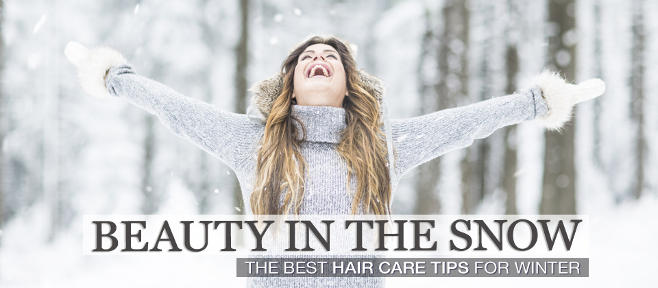 Beauty in the snow: the best hair care tips